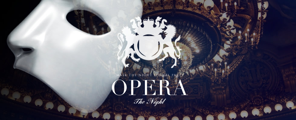 「OPERA THE NIGHT」